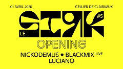 LE SIRK #5 - Opening
